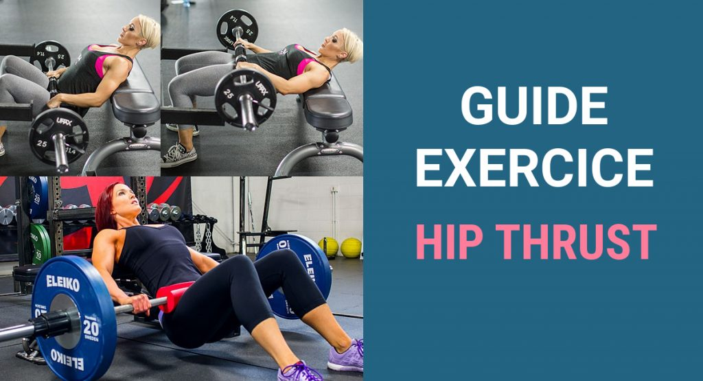 Guide exercice complet - Hip Thrust - Strong Academy  ffd25498696