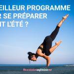 Le meilleur programme pour se préparer avant l'été ?