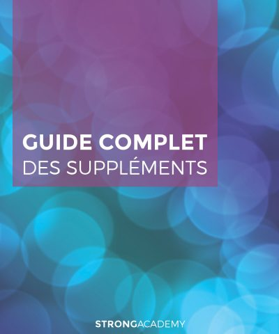 guide-supplement-musculation-force-seche-meilleurs-complements-strong-academy