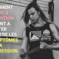 Comment sport et nutrition aident à lutter contre les symptômes de la dépression