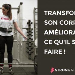 Transformer son corps en améliorant ce qu'il sait faire